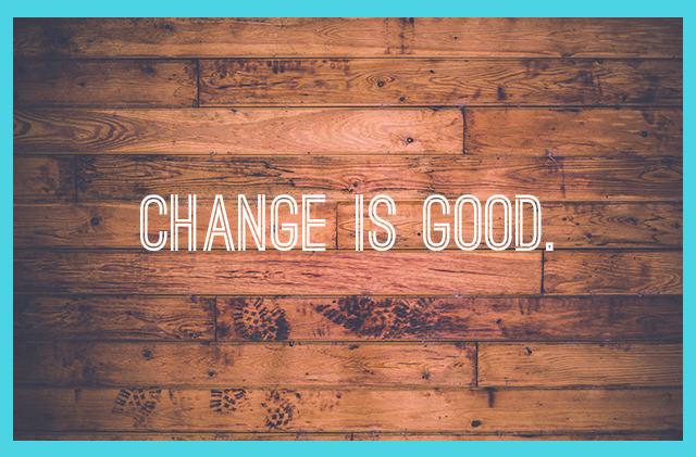 CHANGEISGOOD